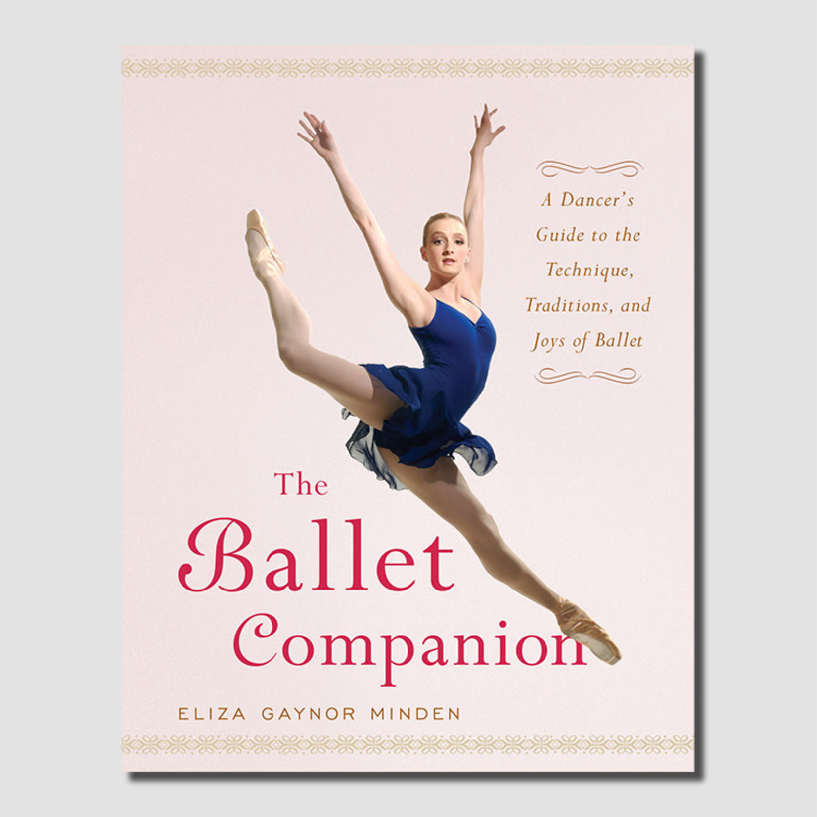 Gaynor Minden The Ballet Companion Book by Eliza Gaynor Minden