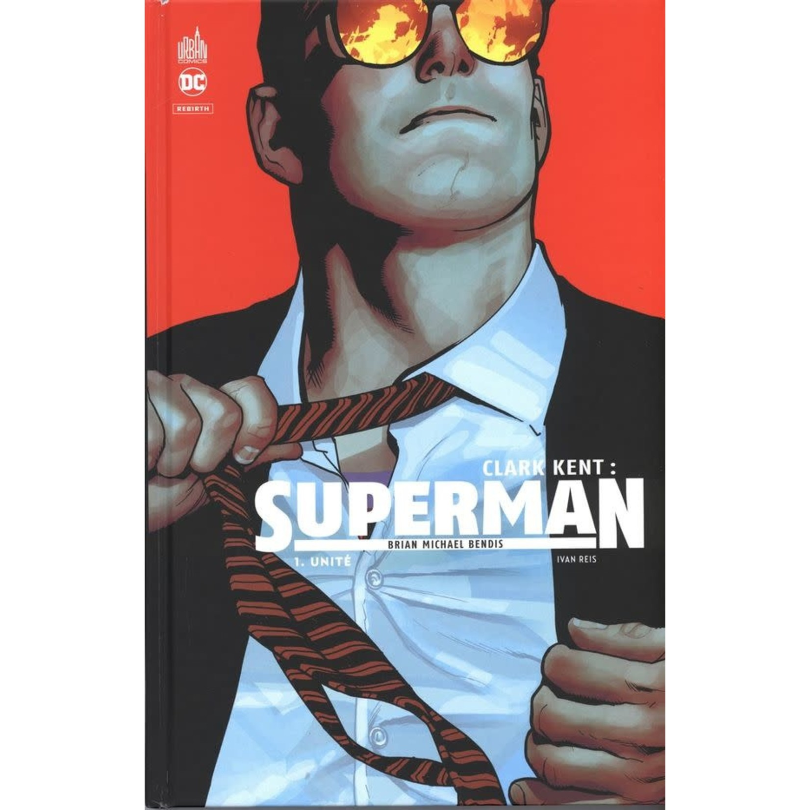 Urban Comics Clark Kent : Superman - Tome 1. Unité