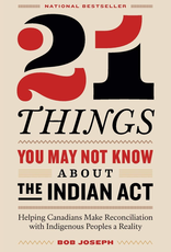 Raincoast Books Raincoast Books 21 Things You May Not Know About The Indian Act