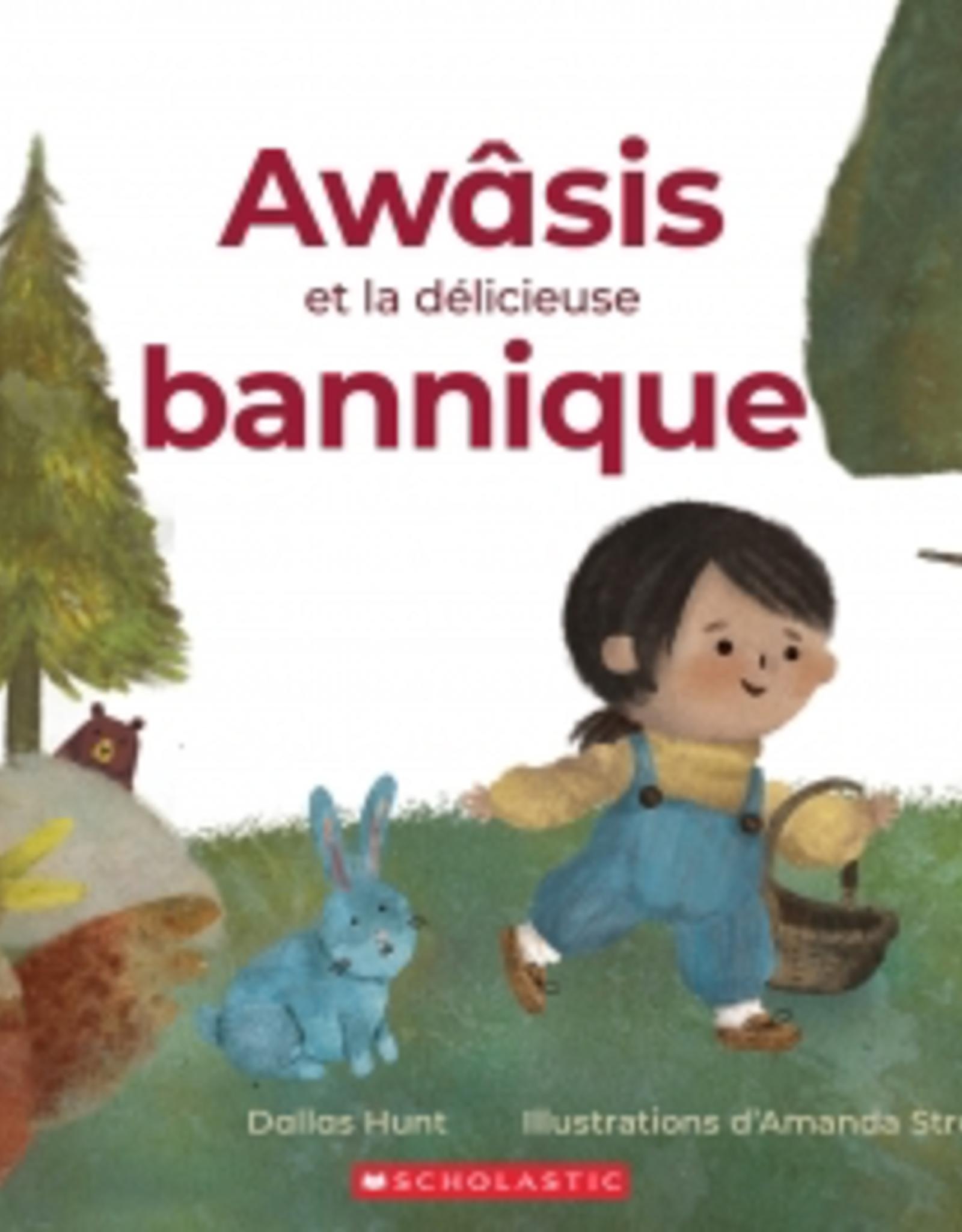 Scholastic Canada Scholastic Canada Awasis Et La Delicieuse Bannique