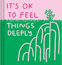 Raincoast Books Raincoast Books Its Ok To Feel Things Deeply
