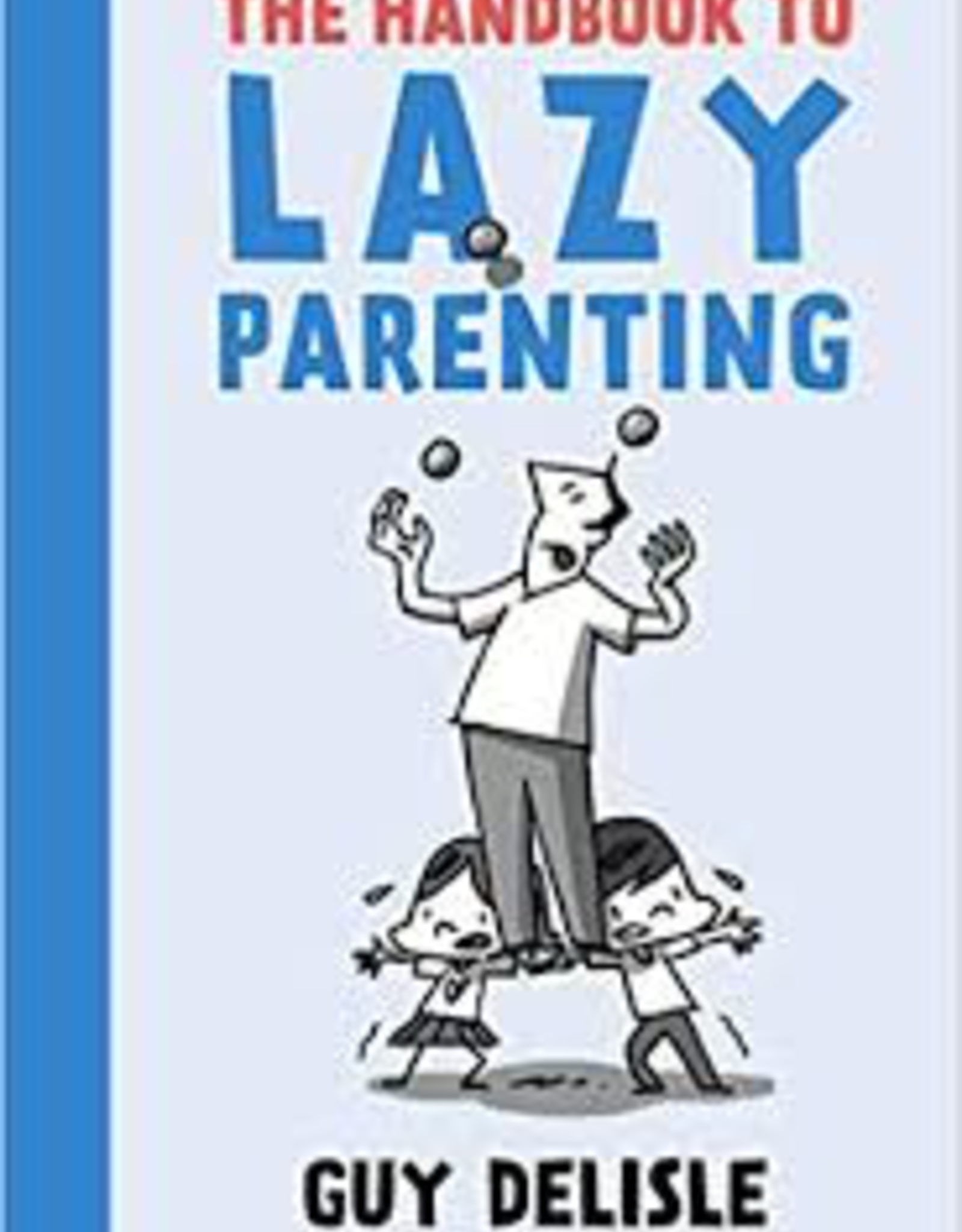 Raincoast Books Raincoast Books Handbook To Lazy Parenting