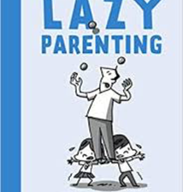 Raincoast Books Raincoast Books Handbook To Lazy Parenting