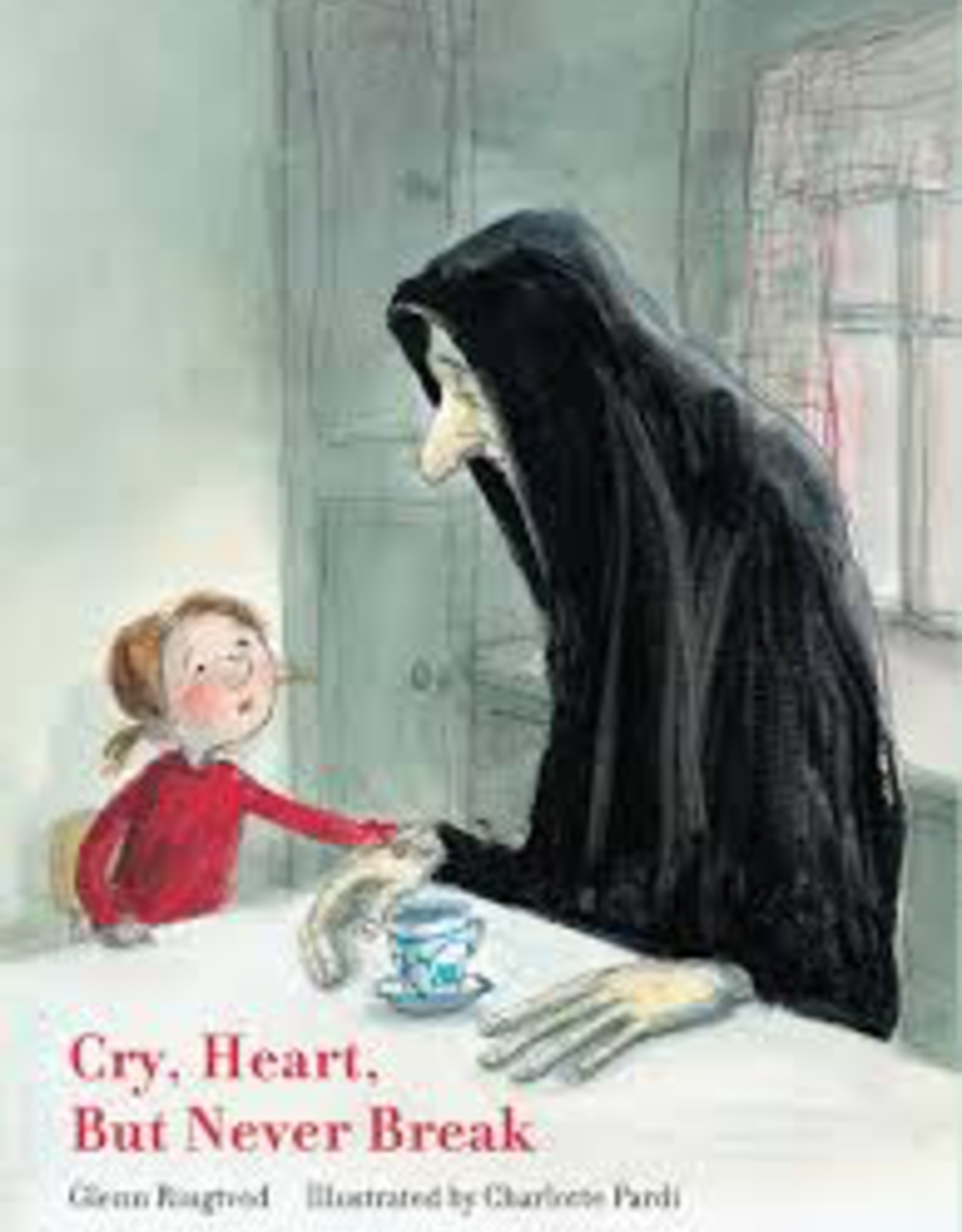 Raincoast Books Raincoast Books Cry Heart But Never Break