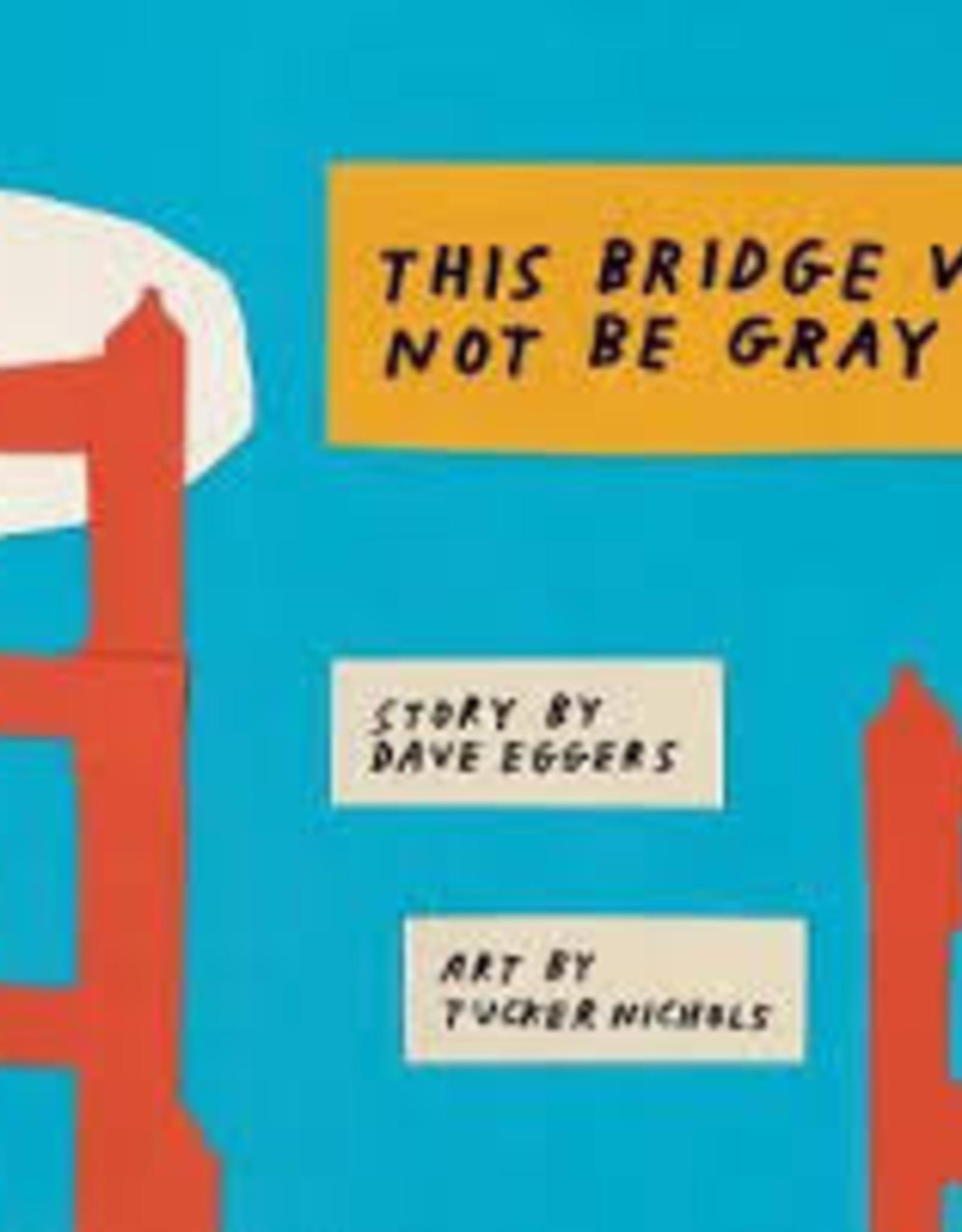 Raincoast Books Raincoast Books This Bridge Will Not Be Gray