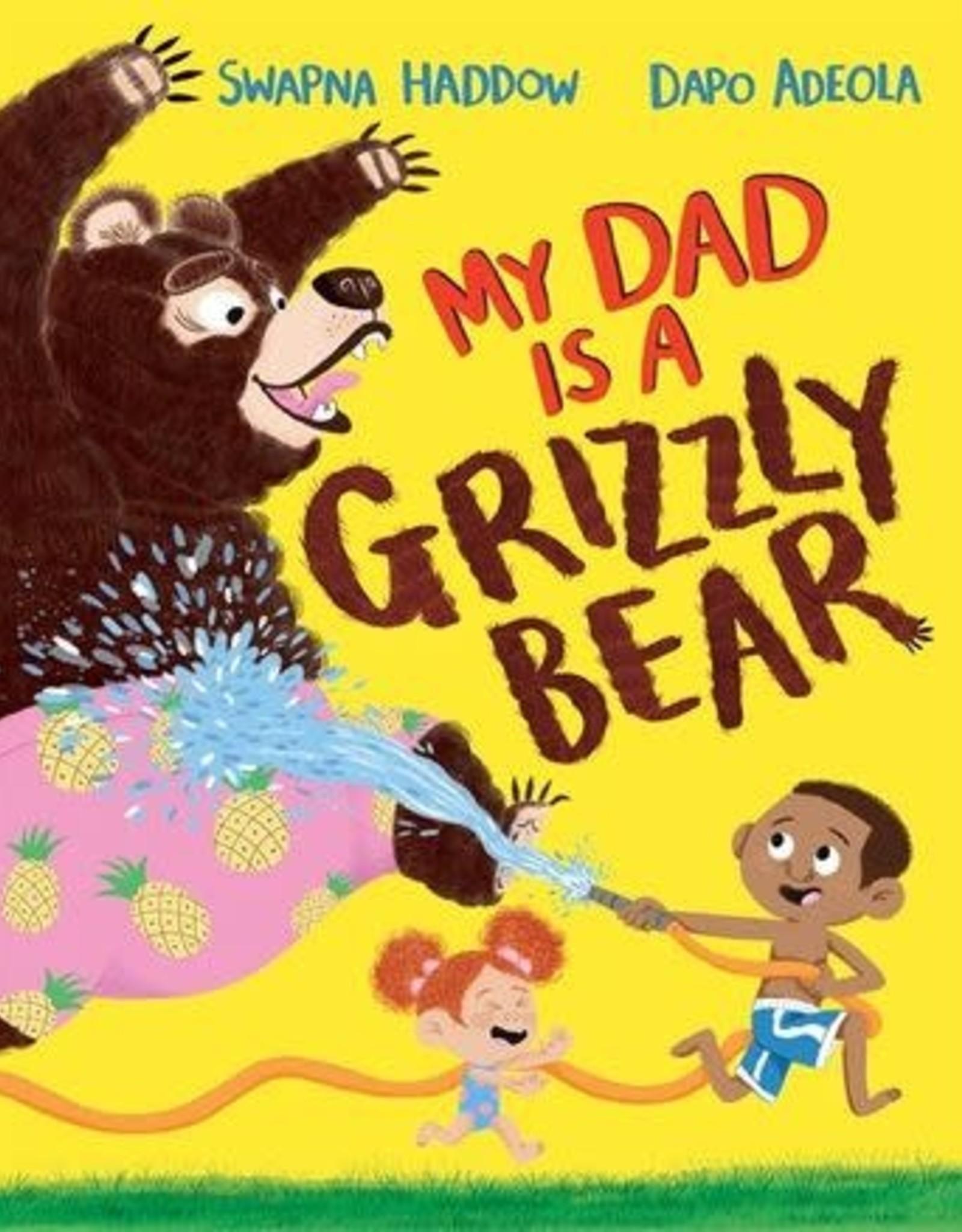 Raincoast Books My Dad is a Grizzly Bear (PB)