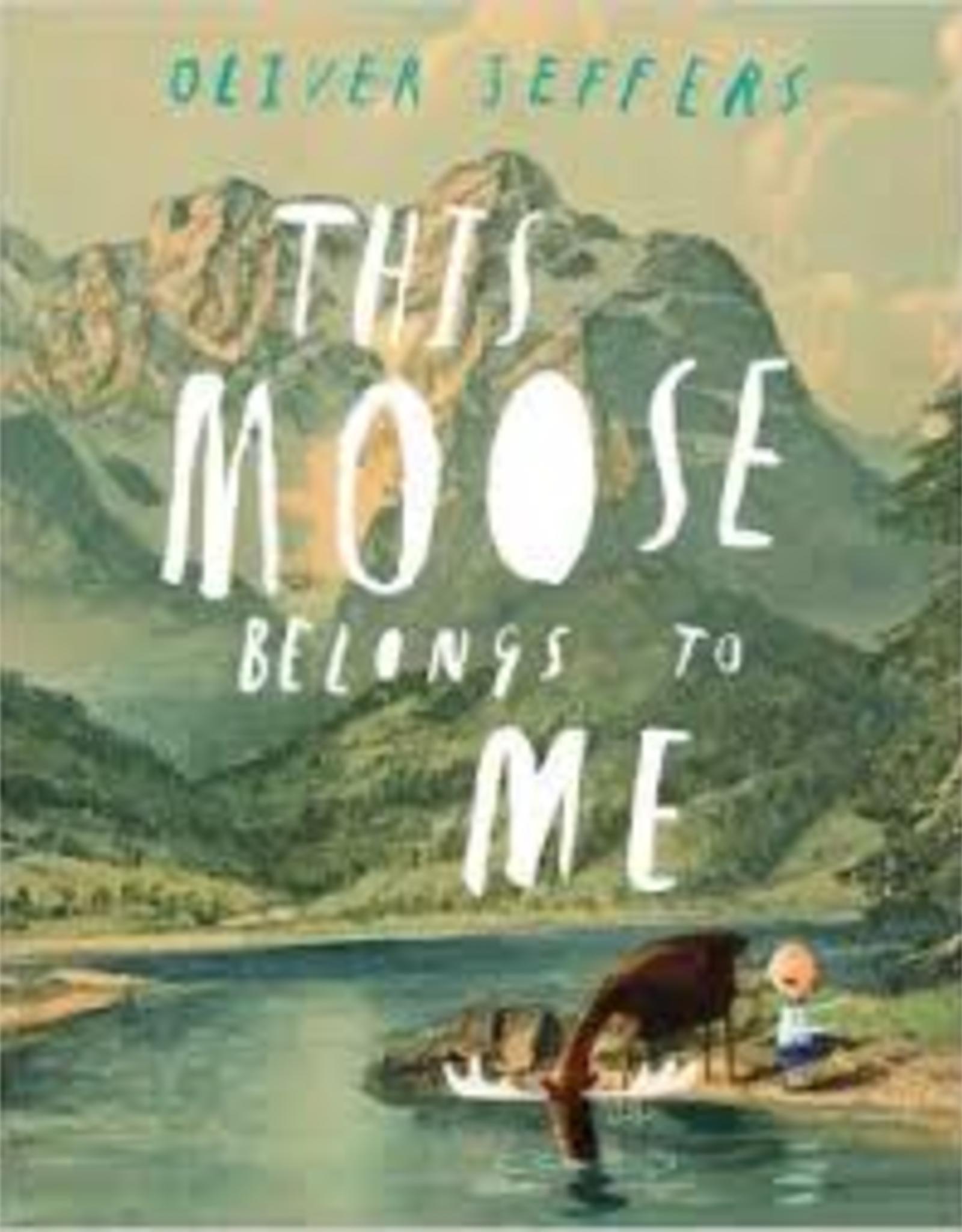 Raincoast Books Raincoast Books This Moose Belongs To Me