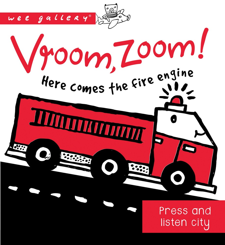 Quarto Publishing Group USA wee gallery: vroom, zoom! here comes the fire truck! press and listen city
