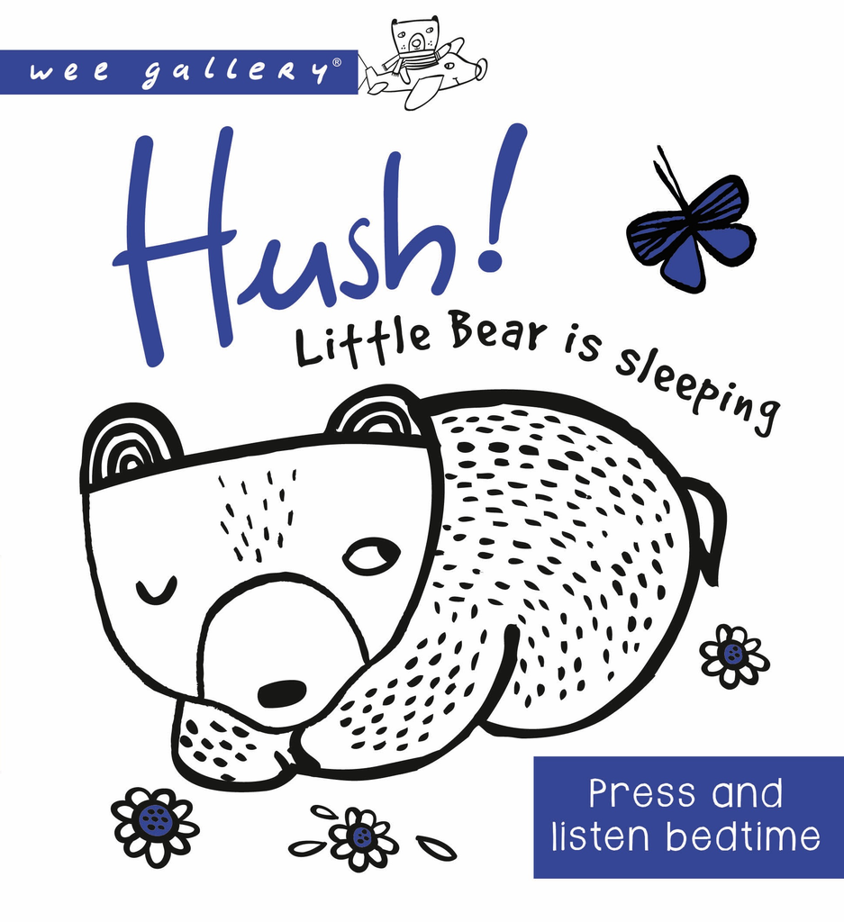 Quarto Publishing Group USA wee gallery: hush! little bear is sleeping, press and listen book
