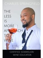 Charles Springfield The Less Is More Approach To Wine