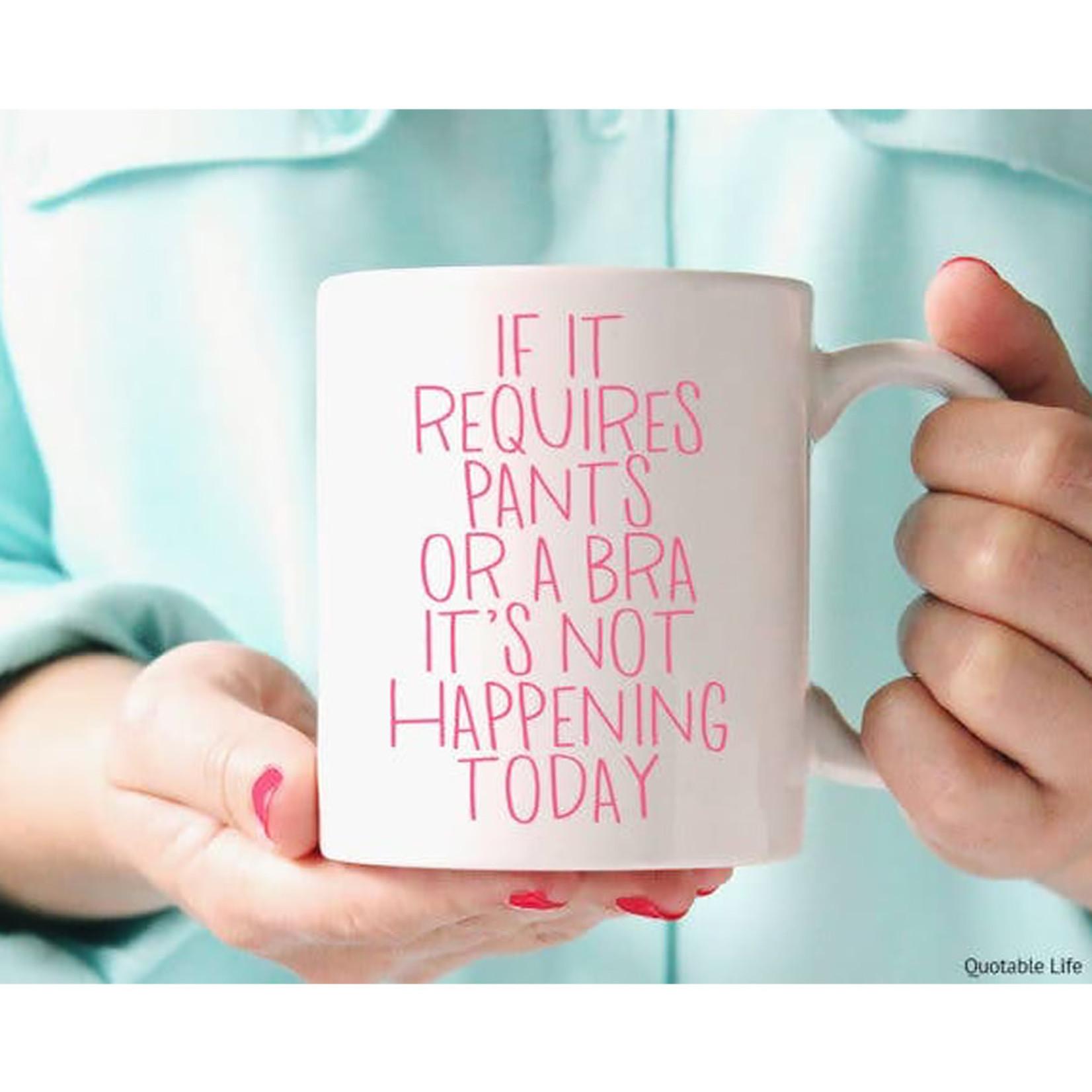 Quotable Life Pants or Bra Mug