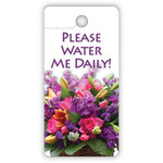 TELL TAG: PLEASE WATER  ME DAILY! 2″ x 4″