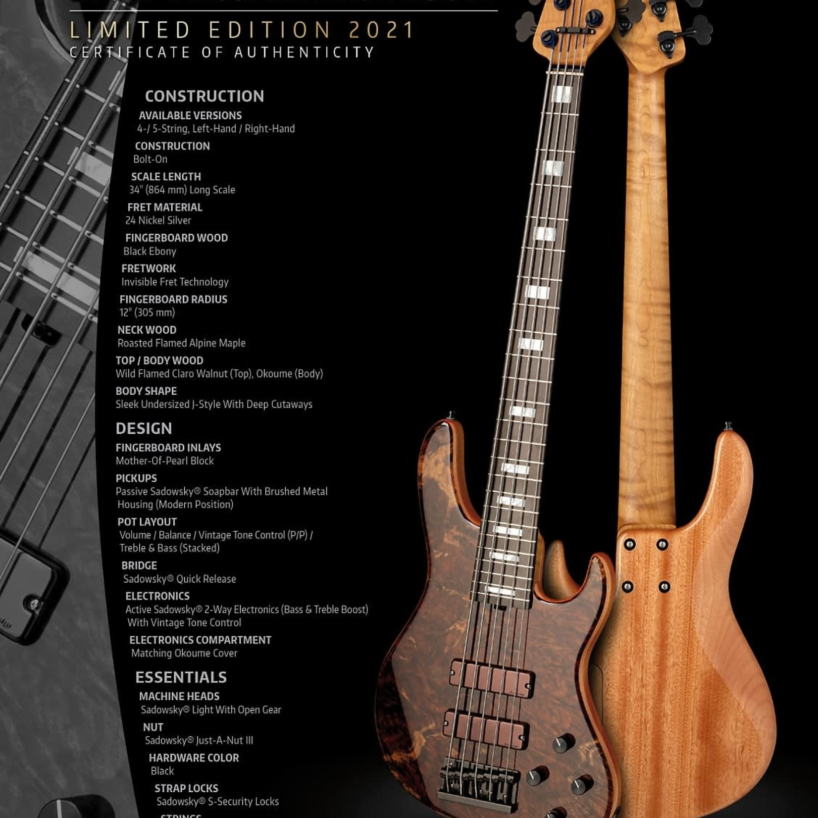 Sadowsky Sadowsky Masterbuilt 2021 LTD 24-Fret Modern, 30 Worldwide, 4-String, Wild Flame Claro Walnut Top, Okume Body, Roasted Flame Alpine Maple Neck, Mother Of Pearl Block Inlays, Black Ebony Fretboard, Passive Sadowsky Soapbar Pickups with Brushed Metal Housin