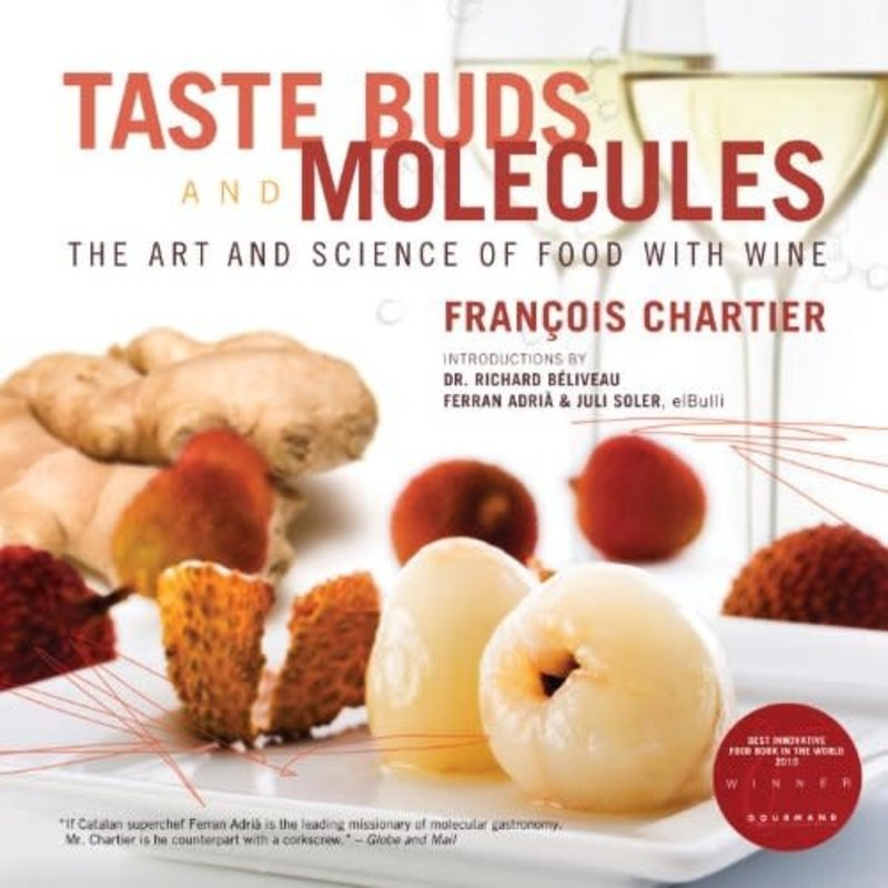 Taste Buds and Molecules: The Art and Science of Food and Wine by Francois Chartier