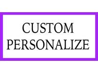 Custom / Personalized