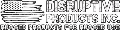 Disruptive Products - Rugged Products for Rugged Use