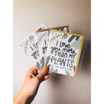 love, june I Love You More Than Plants Greeting Card