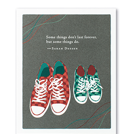 Some things don't last forever, but Father's Day Card