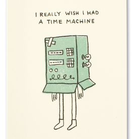 I Really Wish I Had a Time Machine Love & Friendship Card