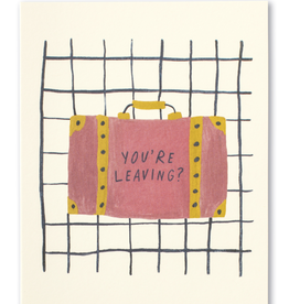 You're Leaving? Love & Friendship Card