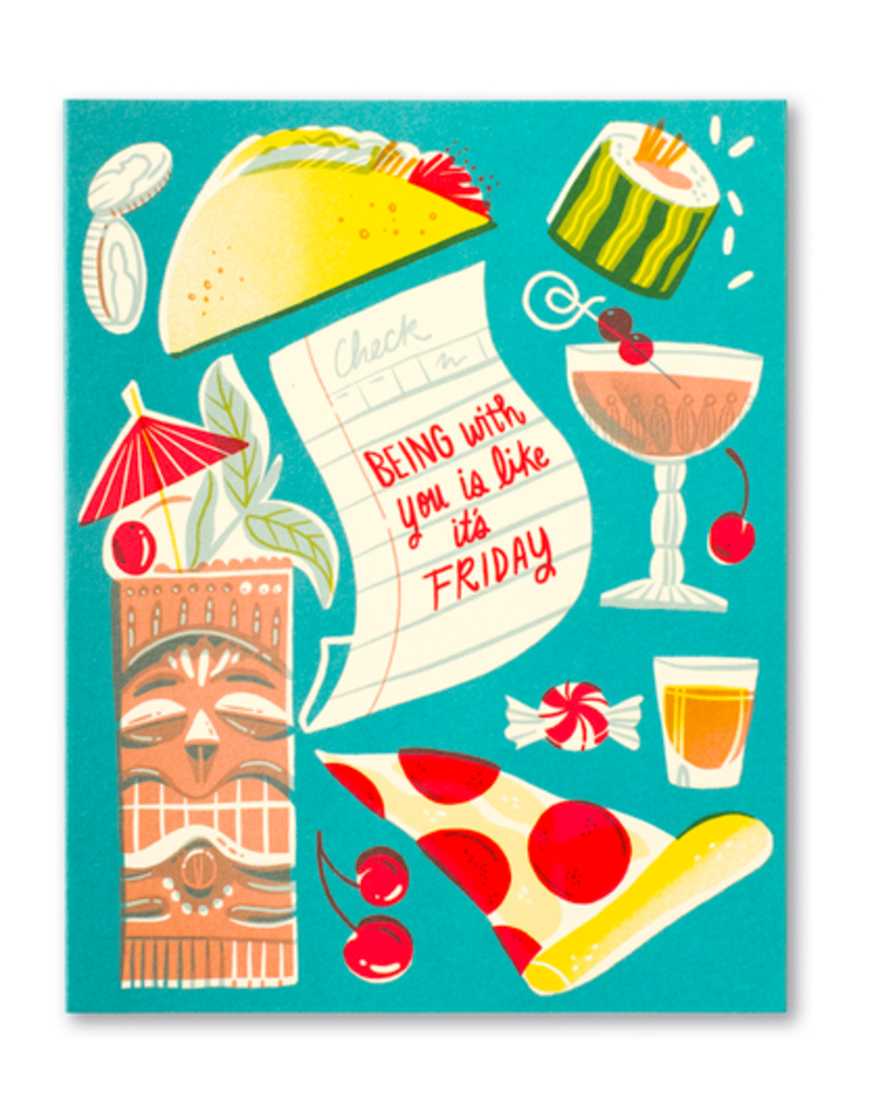 Being With You is Like it's Friday Card