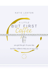 Katie Loxton A Little - But First Coffee
