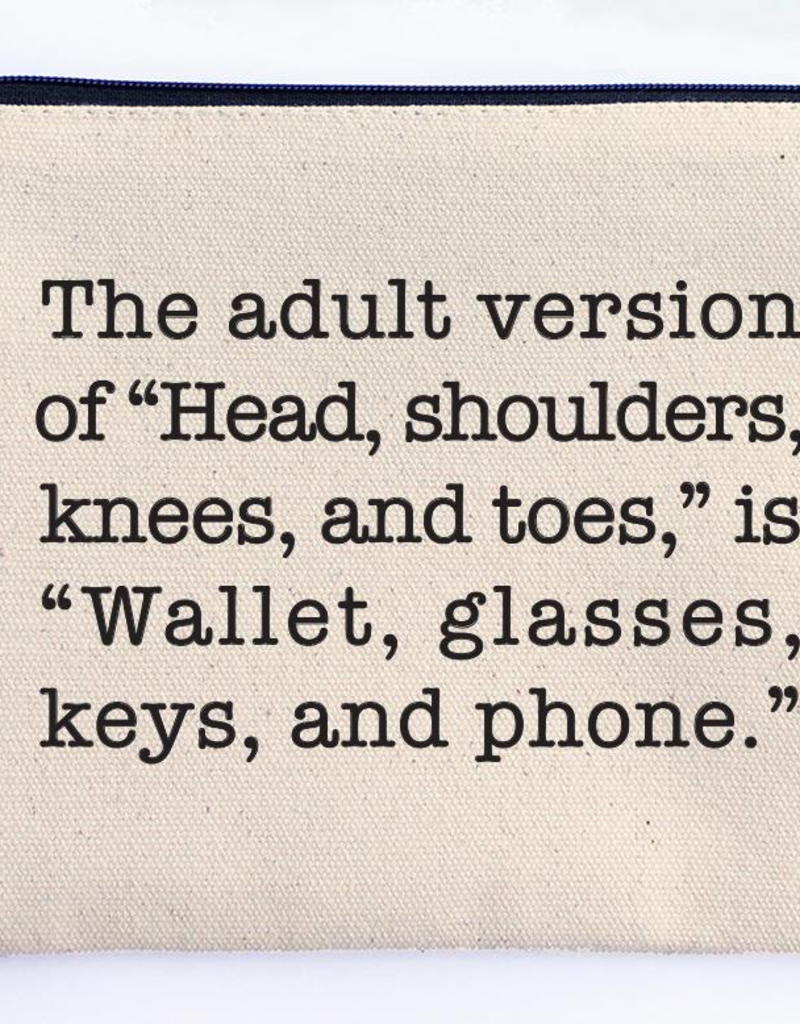 """The adult version of """"Head, shoulders, knees and toes,"""" - Cosmetic Bag"""