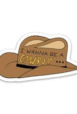 I Wanna Be a Cowboy Sticker