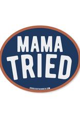 Mama Tried Sticker