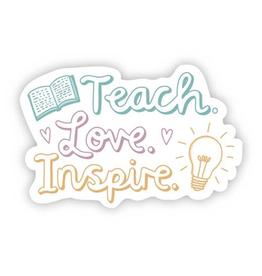Teach Love Inspire Sticker