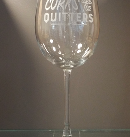 Corks are for Quitters Stemmed Wine Glass - Single
