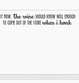 By Now, the Wine Should Know Slab Note Pad