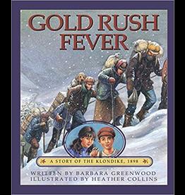 Ingram Gold Rush Fever: A Story of the Klondike, 1898 - Greenwood, Barbara & Collins,