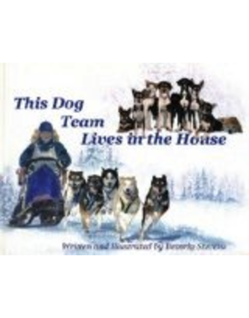 Varios 1time sales This Dog Team Lives in the Hou - Stevens, Beverly