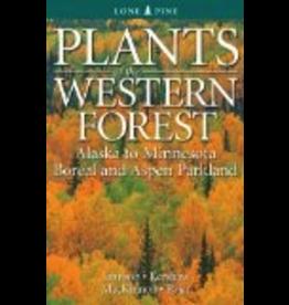 Lone Pine Plants of the Western Forest;,Alaska to Minnesota Boreal and Aspen Parkland  - Johnson/Kershaw/Pojar/MacKinno