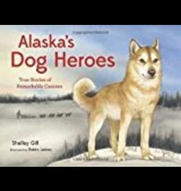 Sasquatch Books Alaska's Dog Heroes - Gill, Shelley