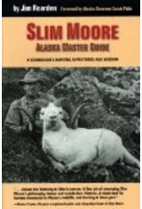 Pictorial Histories Slim Moore Ak. Master Guide - Jim Rearden