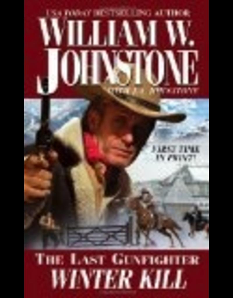 Todd Communications Winter Kill (The Last Gunfight - Will. W. Joh