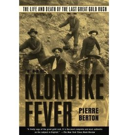 P R Dist. The Klondike Fever: The Life and Death of the Last Great Gold Rush - Berton, Pierre