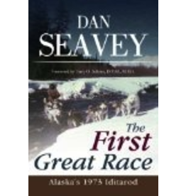 Ingram The First Great Race;,Alaska's 1973 Iditarod - Seavey, Dan