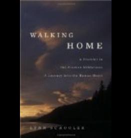 Ingram Walking Home: A Traveler in the Alaskan Wilderness, a Journey into the Human Heart (hc) - Lynn Schoole