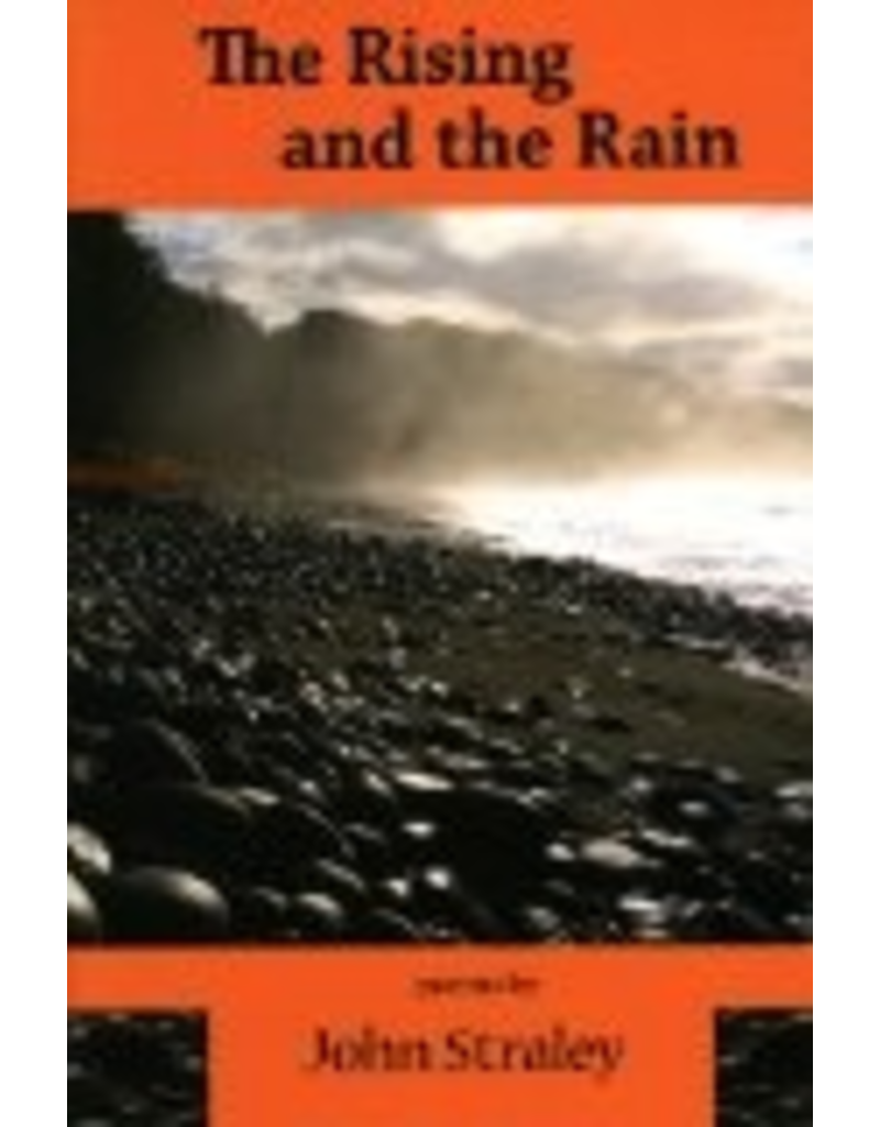 Todd Communications The Rising and the Rain: Poems by John Straley - Straley, John