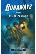 Todd Communications Runaways on the Inside Passage - Upton, Joe