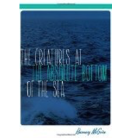 Ingram The Creatures at the Absolute Bottom of the Sea - McGuire, Rosemary