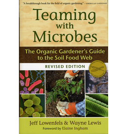 Ingram Teaming with Microbes: The organic gardener's guide to the soil food web - J Lowenfels