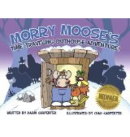 P R Dist. Morry Moose's Time Traveling Outhouse Adventure - Carpenter, Chad&Darin