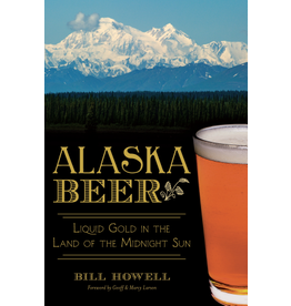 Ingram Alaska Beer; liquid gold in the land of the Midnight sun - Howell, Bill
