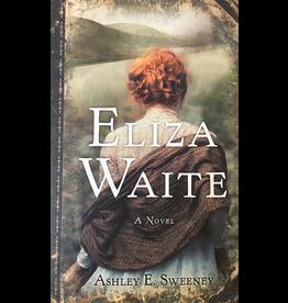Ingram Eliza Waite a gold rush novel - Sweeney, Ashley