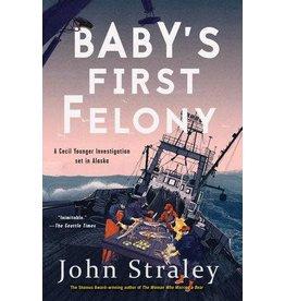 Ingram Baby's First Felony; Cecil Younger novel (ppb) - Straley, John