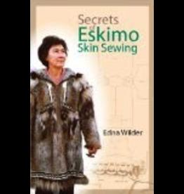 Todd Communications Secrets of Eskimo Skin Sewing - Wilder, Edna